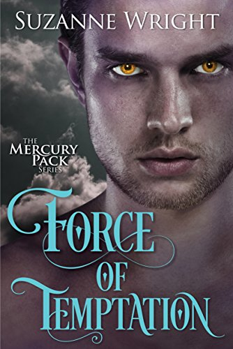 Force of Temptation (Mercury Pack Book 2) by [Wright, Suzanne]