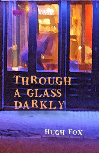 Through a glass darkly kindle edition by hugh fox literature through a glass darkly by fox hugh fandeluxe Image collections