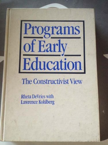 Programs of early education: The constructivist view