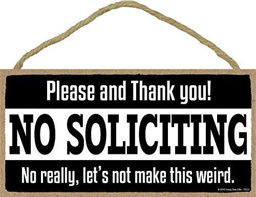 Humorous House - Funny Decor, No Soliciting, 5 x 10 inch Hanging Novelty, Decorative Wood Sign, No Soliciting Sign for House