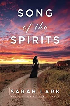 Song of the Spirits (In the Land of the Long White Cloud saga Book 2) by [Lark, Sarah]