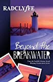 Front cover for the book Beyond the Breakwater by Radclyffe