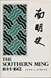 The Southern Ming, Sixteen Forty-Four to Sixteen Sixty-Two, Struve, Lynn, 0300030576