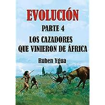 LOS CAZADORES QUE VINIERON DE ÁFRICA (EVOLUCIÓN nº 4) (Spanish Edition)