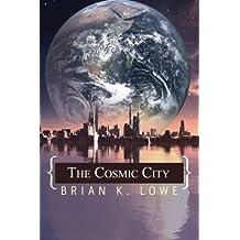 The Cosmic City (The Stolen Future) (Volume 3)