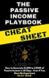 The Passive Income Playbook Cheat Sheet: How to Generate $1,000 to $2000 of Passive Income in 30 Days - Even If You Have No Experience