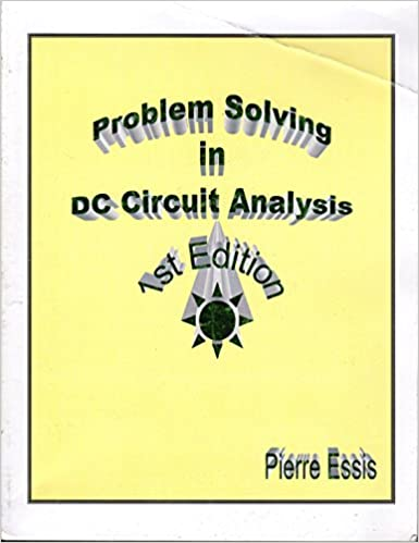 Problem Solving in DC Circuit Analysis: Pierre Essis: Amazon