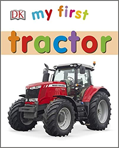 My First Tractor (My First Board Book)