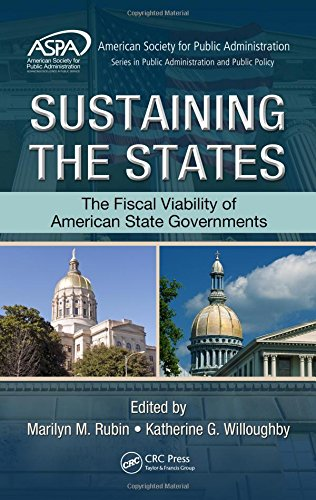 Sustaining the States: The Fiscal Viability of American State Governments (ASPA Series in Public Administration and Publ