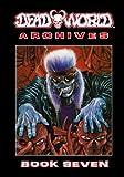Deadworld Archives: Book Seven (Volume 7)