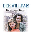 Forgive and Forget Audiobook by Dee Williams Narrated by Kim Hicks