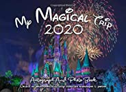 My Magical Trip 2020 Autograph & Photo Book: Castle- Capture all of the magic in this autograph book with a double page for