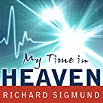 My Time in Heaven | Richard Sigmund