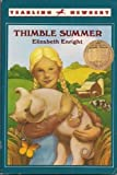 Thimble Summer (A Newbery Medal Book) (Authors) Elizabeth Enright (1987) published by Bantam Doubleday Dell [Paperback]