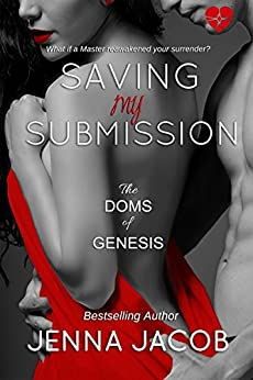 Saving My Submission (The Doms Of Genesis Book 4) by [Jacob, Jenna]