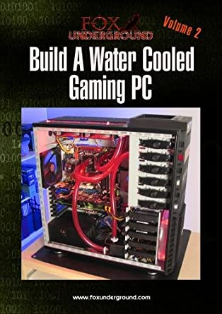Build A Water Cooled Gaming PC