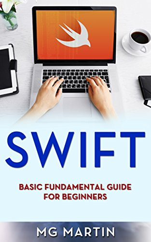 Swift: Basic Fundamental Guide for Beginners