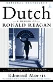Dutch: A Memoir of Ronald Reagan (Modern Library Paperbacks)