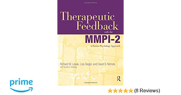 Amazon therapeutic feedback with the mmpi 2 a positive amazon therapeutic feedback with the mmpi 2 a positive psychology approach 9780415884914 richard w levak liza siegel david s nichols books fandeluxe Image collections