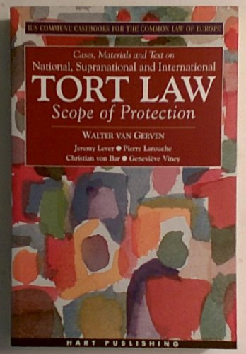 National Supranational and International Tort Law: Scope of Protection (Common Law of Europe Casebook Series)