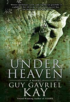 Under Heaven by [Kay, Guy Gavriel]