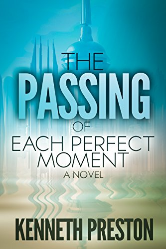 The Passing Of Each Perfect Moment by Kenneth Preston ebook deal