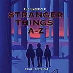 Stranger Things A-Z | Daniel Bettridge