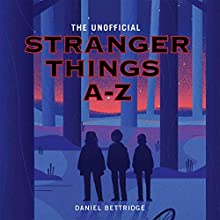 Stranger Things A-Z Audiobook by Daniel Bettridge Narrated by Laurel Lefkow