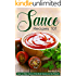 Sauce Recipes 101: How to Make Some of the Best Sauces on the Planet!
