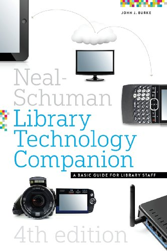 The Neal-Schuman Library Technology Companion, Fourth Edition