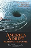 America Adrift-Righting the Course, John W. Zimmerman, 1462059392