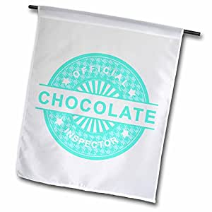 Anne Marie Baugh Sayings - Saying - Official Chocolate Inspector - In Turquoise - 12 x 18 inch Garden Flag (fl_65152_1)