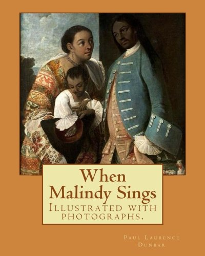 Books : When Malindy Sings.  By: Paul Laurence Dunbar, decoration By: Margaret  Armstrong (1867–1944) was a 20th-century American designer, illustrator, and author.: Illustrated with photographs.