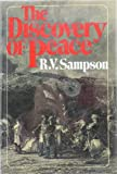 The Discovery of Peace, Ronald Victor Sampson, 0394485076