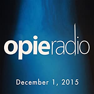 Opie and Jimmy, December 1, 2015 Radio/TV Program