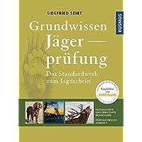 Grundwissen Jägerprüfung: Das Standardwerk zum Jagdschein