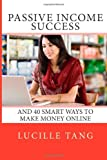 Passive Income Success, Lucille Tang, 1494765934