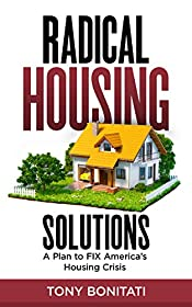 Radical Housing Solutions: A Plan to FIX America's Housing Crisis