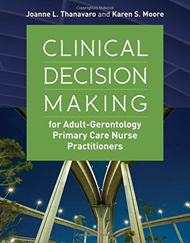 Clinical Decision Making for Adult-Gerontology Primary Care Nurse Practitioners by Jones & Bartlett Learning
