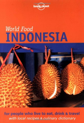 Lonely Planet World Food Indonesia (Lonely Planet World Food Guides) by Patrick Witton