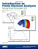 Introduction to Finite Element Analysis Using Creo Simulate 3. 0, Randy Shih, 1585039152
