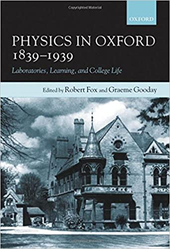 Image result for Physics in Oxford, 1839-1939: Laboratories, Learning, and College Life by Robert Fox