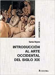 Introducción al arte occidental del siglo XIX (Básicos Arte Cátedra)