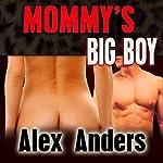 Mommy's Big Boy | Alex Anders
