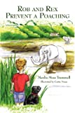 Rob and Rex Prevent a Poaching, Menlia Moss Trammell, 1462678114