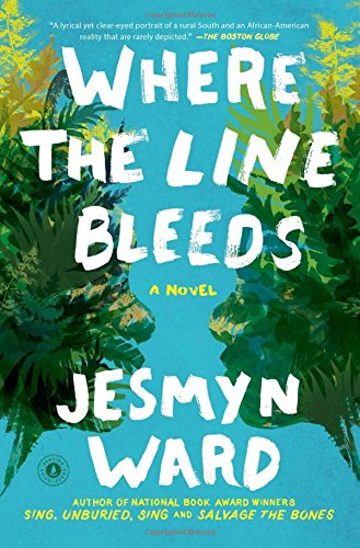 Book cover from Where the Line Bleeds: A Novel by Jesmyn Ward