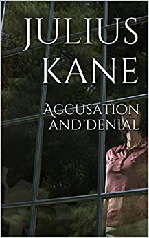 Accusation and Denial by [Kane, Julius]