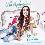 Life Uploaded: A Novel   Sierra Furtado
