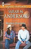 Rodeo Dreams, Sarah M. Anderson, 0373608659