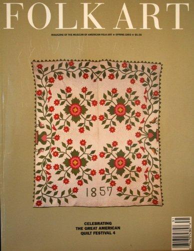 Folk Art - Magazine of the Museum of American Folk Art Spring 1993 (Vol 18 No. 1)